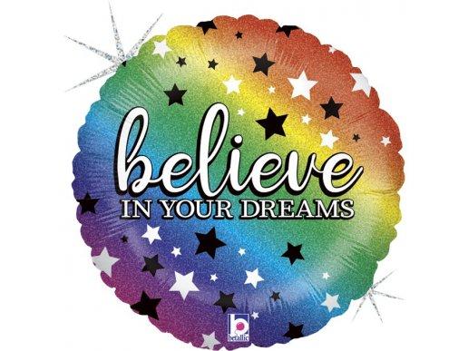 Πολύχρωμο Believe In Your Dreams Μπαλόνι Foil Με Ολογραφικό Τύπωμα