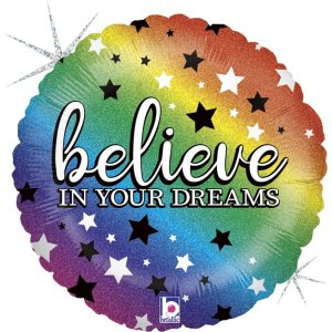 Colourful Believe in your Dreams Foil Balloon with Holographic Print